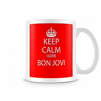 Keep Calm I Love Bon Jovi Printed Mug