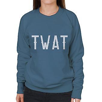 Twat Slogan Women's Sweatshirt