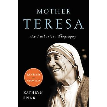 Mutter Teresa - eine autorisierte Biographie (Revised Edition) von Kathryn S
