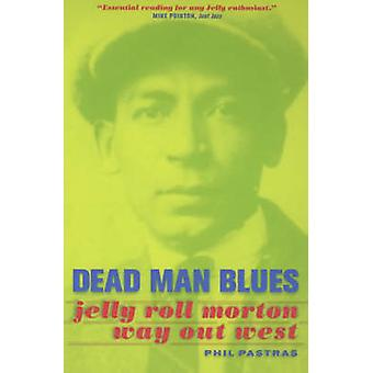 Dead Man Blues - Jelly Roll Morton - Way Out West door Phil Pastras - 97