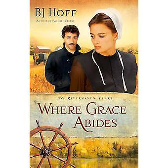 Wo wohnt Grace von B. J. Hoff - 9780736924191 Buch