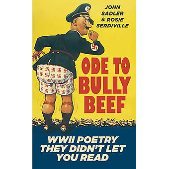 Ode to Bully Beef - WWII Poetry They Didn't Let You Read by Rose Serdi