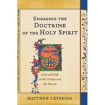 Engaging the Doctrine of the Holy Spirit - Love and Gift in the Trinit