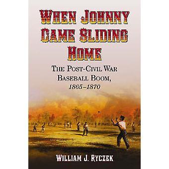 When Johnny Came Sliding Home - The Post - Civil War Baseball Boom - 1