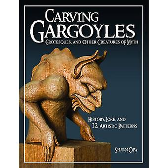 Carving Gargoyles - Grotesques and Other Creatures of Myth - History -