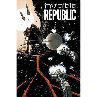 Invisible Republic - Volume 1 by Corinna Sara Bechko - Gabriel Hardman