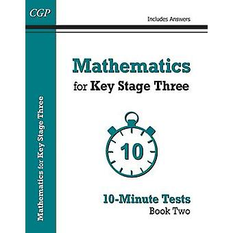Mathematics for KS3 - Book 2 - 10-Minute Tests  by CGP Books - CGP Book