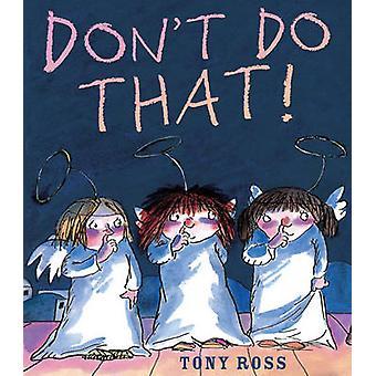 Gör inte så! av Tony Ross - 9781842709368 bok