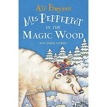 Mrs Pepperpot in the Magic Wood by Alf Proysen - 9781849418034 Book