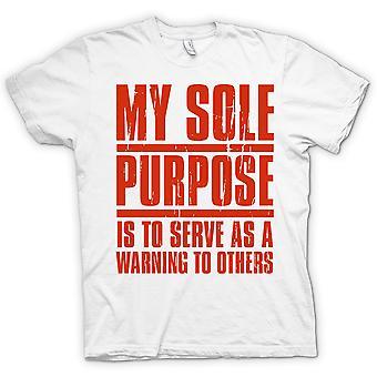Mens T-shirt-mein einziger Zweck ist, eine Warnung für andere zu dienen