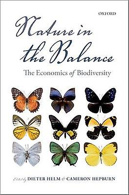Nature in the Balance - The Economics of Biodiversity by Dieter Helm -