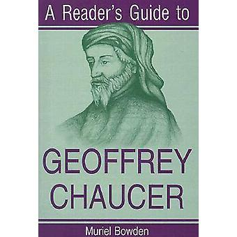A Reader's Guide to Geoffrey Chaucer (New edition) by Muriel Bowden -
