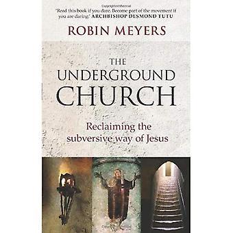 Underground Church: Odzyskanie wywrotowych droga Jezusa