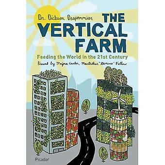 Vertikala gård, den: utfodring världen under 2000-talet