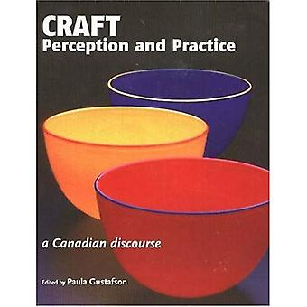 Craft Perception and Practice: A Canadian Discourse