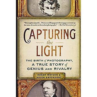 Vastleggen van het licht: de geboorte van fotografie, een waargebeurd verhaal van de genie en rivaliteit