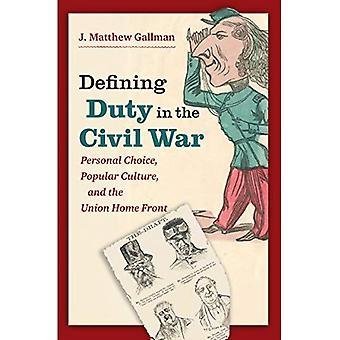 Definición de deber en la Guerra Civil: elección Personal, Cultura Popular y el frente de la casa de unión (Guerra Civil América)