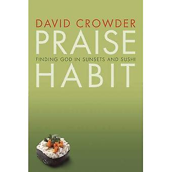 Praise Habit: Finding God in Sunset and Sushi