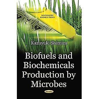 Biofuels and Biochemicals Production by Microbes (Biochemistry Research Trends)