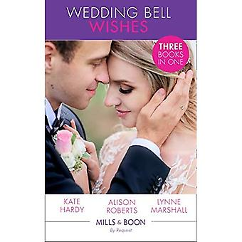 Wedding Bell Wishes: It Started at a Wedding... / The Wedding Planner and the CEO / Her Perfect Proposal (Mills & Boon By Request)