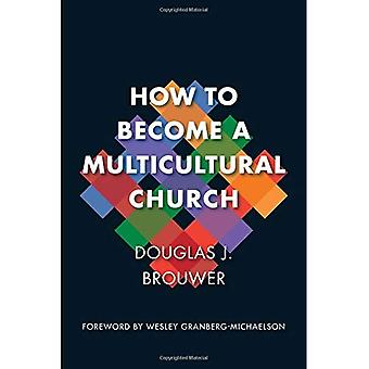How to Become a Multicultural Church