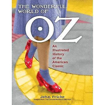 The Wonderful World of Oz:� An Illustrated History of the American Classic
