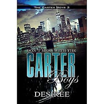 Don't Mess with the Carter� Boys: The Carter Boys 3