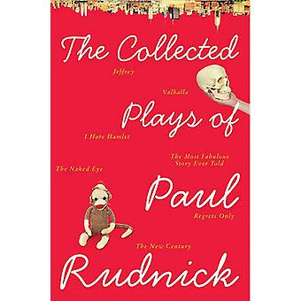 The Collected Plays of Paul Rudnick by Rudnick & Paul