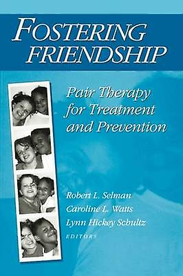 Fostering Friendship Pair Therapy for Treatment and Prevention by Selhomme & Robert L.