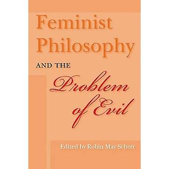 Feminist Philosophy and the Problem of Evil by Schott & Robin May