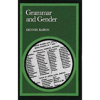 Grammar and Gender by Baron & Dennis E.