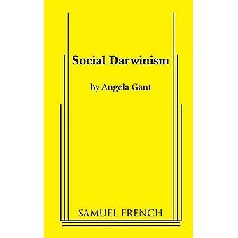 Social Darwinism by Gant & Angela