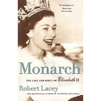 Monarch The Life and Reign of Elizabeth II by Lacey & Robert & Comp