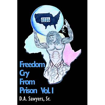Freedom Cry from Prison by Sawyers & D. A. & Sr.
