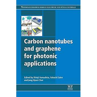 Carbon Nanotubes and Graphene for Photonic Applications by Yamashita & Shinji