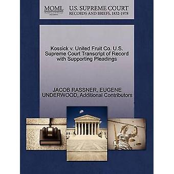 Kossick v. Förenade frukt co US Supreme Court avskrift av posten med stödjande yrkats av RASSNER & JACOB
