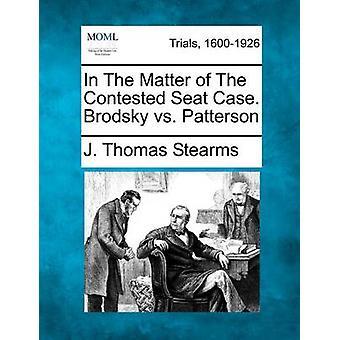 I løpet av omstridte sete saken. Brodsky vs Patterson av Stearms & J. Thomas
