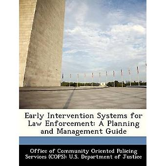 Early Intervention Systems for Law Enforcement A Planning and Management Guide by Office of Community Oriented Policing Se