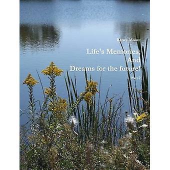 Natureza morta memórias e sonhos para o futuro parte 2 por Moore & Renee