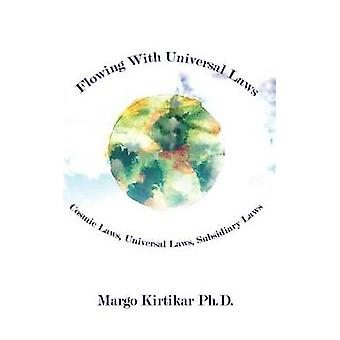 Coulant avec les lois universelles lois cosmiques lois universelles lois subsidiaires par Kirtikar Ph. D. & Margo
