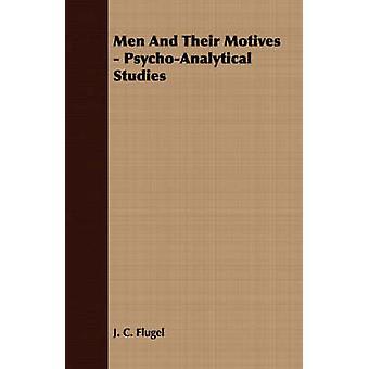 Men And Their Motives  PsychoAnalytical Studies by Flugel & J. C.