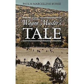 The Wagon Masters Tale by Burke & Paul