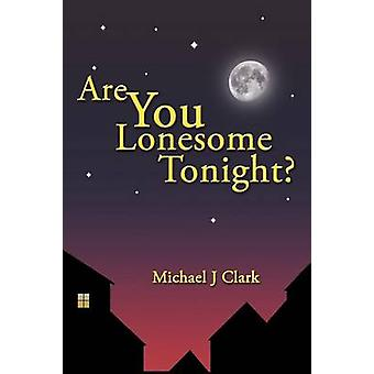 Sei Lonesome Tonight di Michael J. Clark & J. Clark