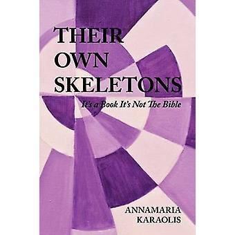 Their Own Skeletons by Karaolis & Annamaria