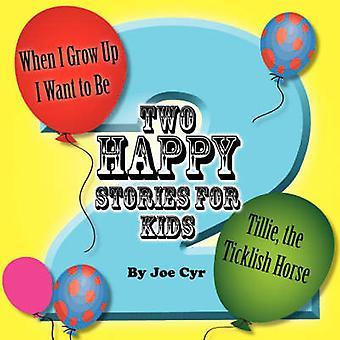 Two Happy Stories by Cyr & Joe