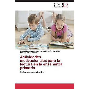 Actividades Motivacionales Para la Lectura de la Enseanza Primaria von Peralta Arbolaez Maribel