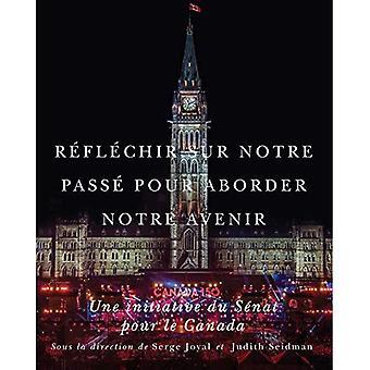 Reflechir Sur Notre passe pour keineGrenze Notre Avenir: Une Initiative du Senat pour le Canada