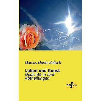Leben und Kunst von Kalisch & Marcus Moritz