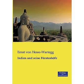 Indien und seine Frstenhfe by von HesseWartegg & Ernst