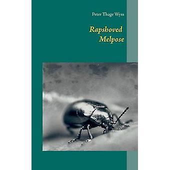 Rapshoved Melpose af Thage Wyss & Peter